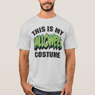 This Is My Halloween Costume Funny Fancy Dress Tee