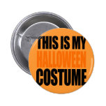 THIS IS MY HALLOWEEN COSTUME (orange) Pinback Buttons