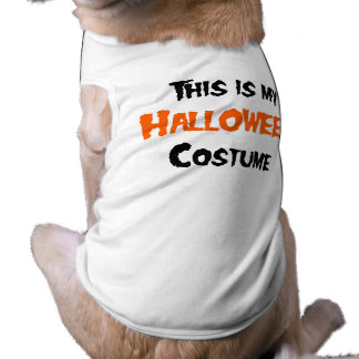 THIS IS MY HALLOWEEN COSTUME PLAIN PET CLOTHES