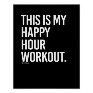 This is my happy hour workout -   - Gym Humor -.pn Poster