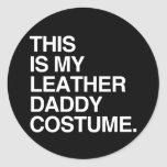 THIS IS MY LEATHER DADDY COSTUME.png Round Sticker