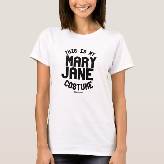 This is my Mary Jane Costume T-Shirt