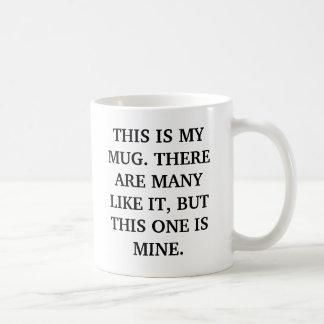 THIS IS MY MUG...