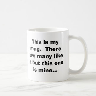 This is my mug.  There are many like it but thi...