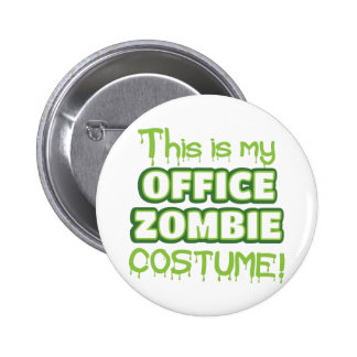 This is my OFFICE ZOMBIE costume 6 Cm Round Badge