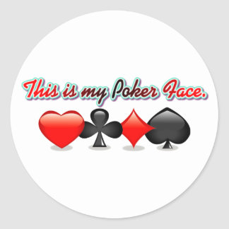 This is my Poker Face. Round Sticker