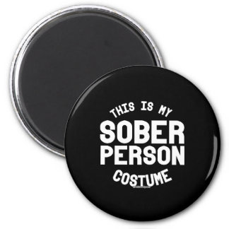 This is my Sober Person Costume 6 Cm Round Magnet