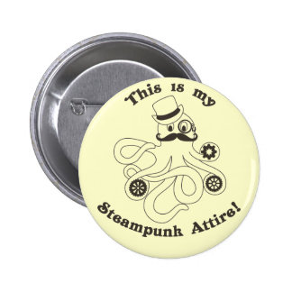 This IS my Steampunk Attire 6 Cm Round Badge