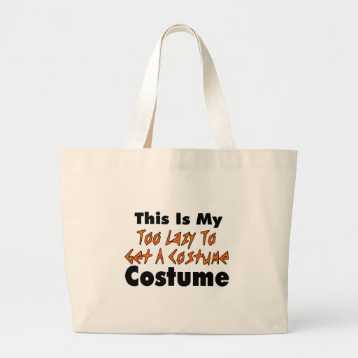 This Is My Too Lazy To Get A Costume Costume Tote Bag