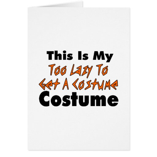 This Is My Too Lazy To Get A Costume Costume Greeting Cards