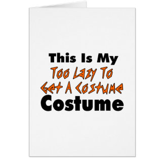 This Is My Too Lazy To Get A Costume Costume Greeting Card