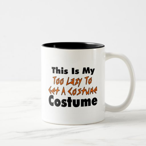 This Is My Too Lazy To Get A Costume Costume Coffee Mug