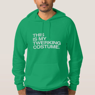 THIS IS MY TWERKING COSTUME HOODIE