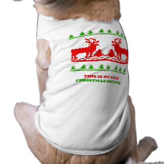 This is my ugly Christmas Sweater Dog Tee Shirt