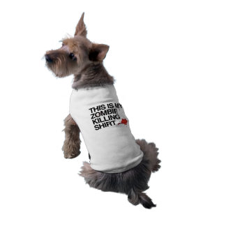 THIS IS MY ZOMBIE KILLING SHIRT -.png Doggie T Shirt