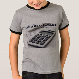 """This Is Not a Calculator"" T-Shirt"