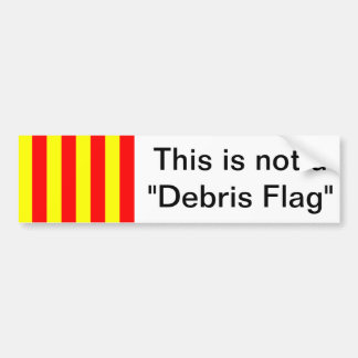 "This is not a ""Debris Flag"" Bumper Sticker"