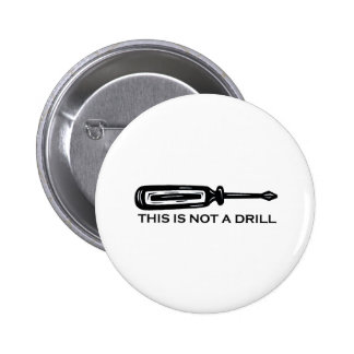 THIS IS NOT A DRILL PIN