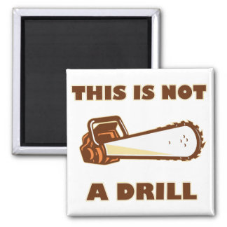 This is Not a Drill Chainsaw Square Magnet