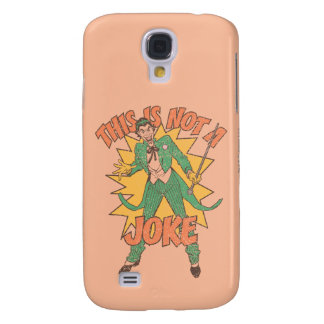 This Is Not A Joke Galaxy S4 Case