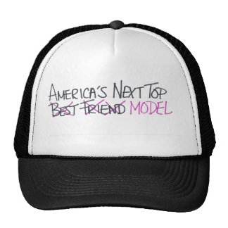 This is NOT America's Next Top Best Friend Cap