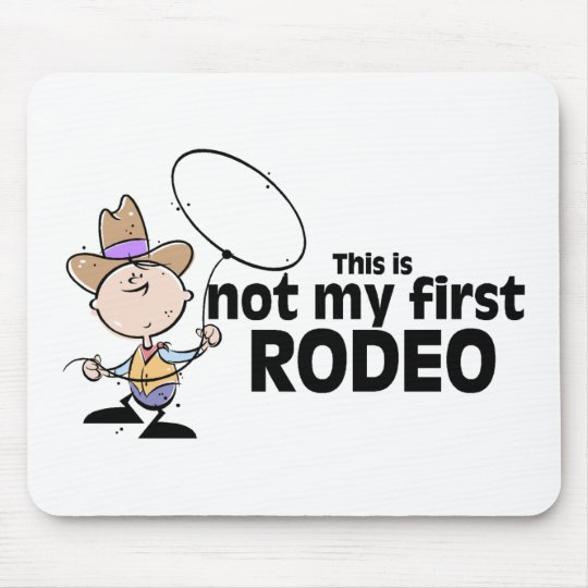 This Is Not My First Rodeo Mouse Mat