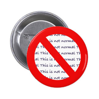 This is not normal Political Dissent Button
