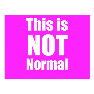 This is NOT Normal Political Dissent PostCard
