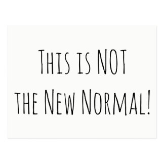 """""""This is NOT the New Normal"""" Patriotic Message Postcard"""