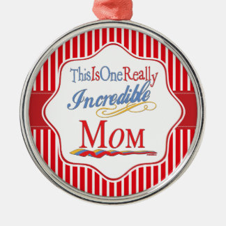 This Is One Really Incredible Mom Gift Collection Silver-Colored Round Decoration