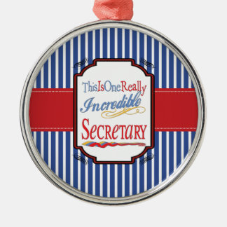 This Is One Really Incredible Secretary Gift Silver-Colored Round Decoration