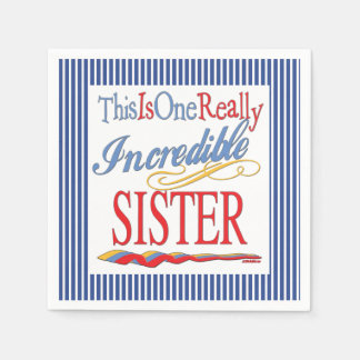 This Is One Really Incredible Sister Gift Disposable Serviette
