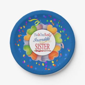 This Is One Really Incredible Sister Gift Paper Plate