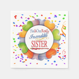 This Is One Really Incredible Sister Gift Paper Serviettes