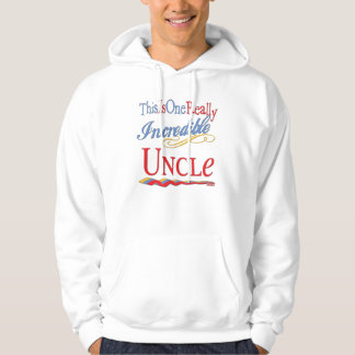 This Is One Really Incredible Uncle Gift Hoodie