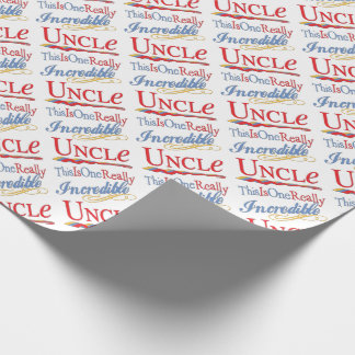 This Is One Really Incredible Uncle Gift Wrapping Paper