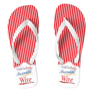 This Is One Really Incredible Wife Gift Series Flip Flops
