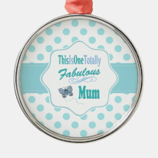 This Is One Totally Fabulous Mum Christmas Ornament