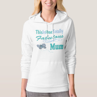 This Is One Totally Fabulous Mum Hoodie