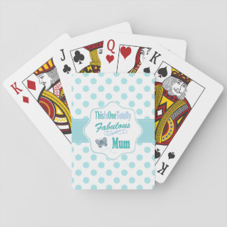 This Is One Totally Fabulous Mum Poker Deck