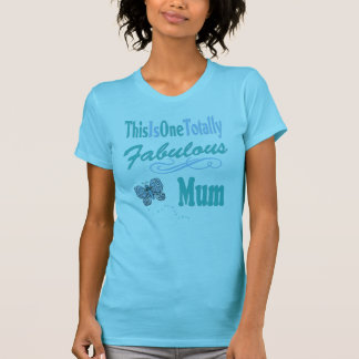 This Is One Totally Fabulous Mum T-Shirt