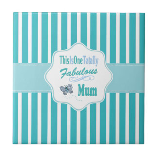 This Is One Totally Fabulous Mum Tile