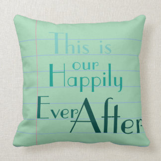 """""""This is Our Happily Ever After"""" Love Note Pillow"""