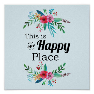 """""""This is our Happy Place"""" Quote Watercolor Floral Poster"""