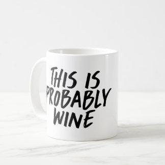 This is Probably Wine Coffee Mug