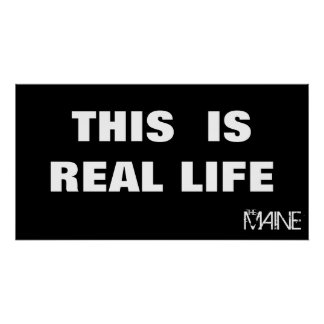 THIS  IS REAL LIFE, MAINE, THE POSTER