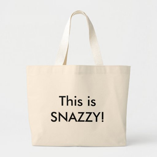 This is SNAZZY! Tote Bags
