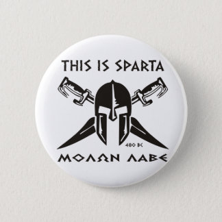 This is Sparta - Molon lave (black) 6 Cm Round Badge