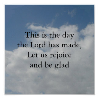 This Is The Day The Lord Has Made Poster