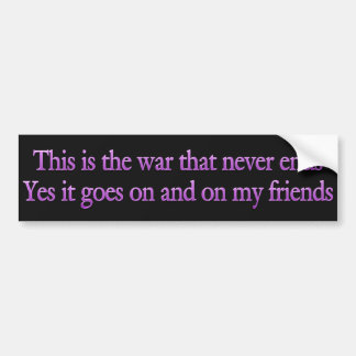 This is the war that never ends bumper sticker
